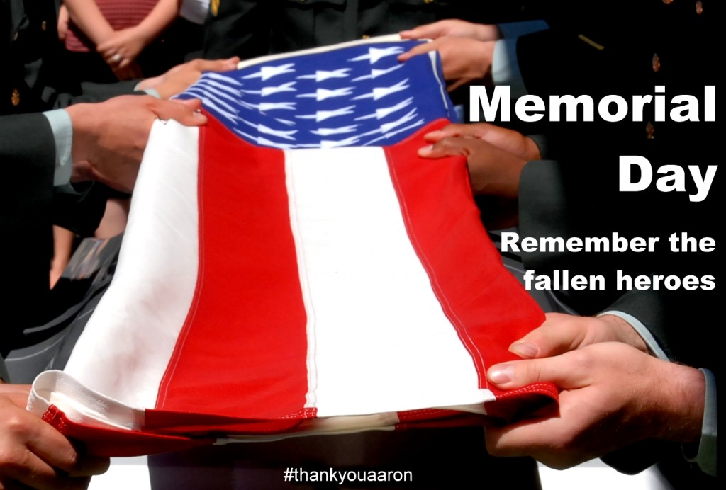 Memorial Day remember the fallen heroes thankyouaaron